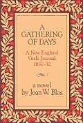 Gathering of Days A New England Girls Journal 1830 1832