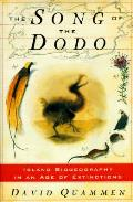 Song Of The Dodo Island Biogeography In An Age Of Extinctions