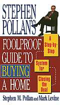 Stephen Pollans Foolproof Guide to Buying a Home: A Step-By-Step System for Closing the Deal