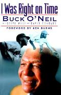 I Was Right On Time Buck Oneil
