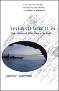 Kayaking the Vermilion Sea Eight Hundred Miles Down the Baja
