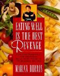 Eating Well Is The Best Revenge