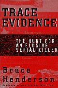 Trace Evidence The Hunt For An Elusive