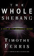 Whole Shebang A State of the Universes Report