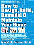 How to Design Build Remodel & Maintain Your Home