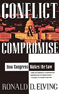 Conflict & Compromise How Congress Makes the Law