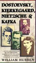 Dostoevsky Kierkegaard Nietzsche & Kafka