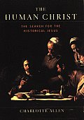 Human Christ The Search For The Historic