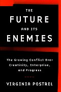 Future & Its Enemies The Growing Conflic