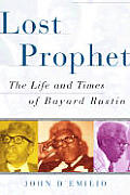 Lost Prophet The Life & Times Of Bayard