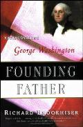 Founding Father Rediscovering Washingto