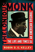 Thelonious Monk The Life & Times of an American Original