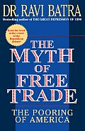 Myth of Free Trade The Pooring of America