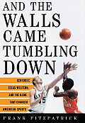 & The Walls Came Tumbling Down Ky Texas