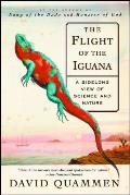 Flight of the Iguana A Sidelong View of Science & Nature
