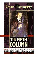 Fifth Column & Four Stories Of The Spanish Civil War