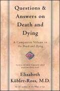Questions & Answers on Death & Dying A Companion Volume to on Death & Dying