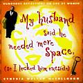 My Husband Said He Needed More Space So I Locked Him Outside Reflections on Life by Women