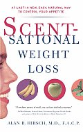 Scentsational Weight Loss: At Last a New Easy Natural Way to Control Your Appetite