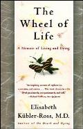 Wheel of Life A Memoir of Living & Dying