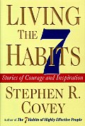 Living The 7 Habits Stories Of Courage