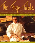 Figs Table More Than 100 Recipes for Pizzas Pastas Salads & Desserts