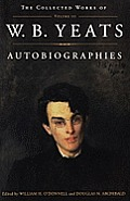 Collected Works of W B Yeats Volume 3 Autobiographies
