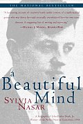 Beautiful Mind A Biography of John Forbes Nash Jr Winner of the Nobel Prize in Economics 1994