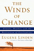 Winds of Change Climate Weather & the Destruction of Civilizations