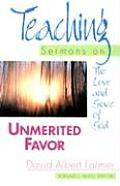 Unmerited Favor Teaching Sermons On The