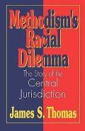 Methodisms Racial Dilemma