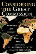 Considering The Great Commission Evangelism & Mission In The Wesleyan Spirit