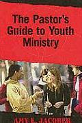 Pastors Guide To Youth Ministry
