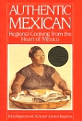 Authentic Mexican Regional Cooking From the Heart of Mexico