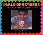 Pablo Remembers The Fiesta Of The Days