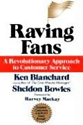 Raving Fans A Revolutionary Approach To Customer Service