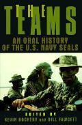 Teams An Oral History of the US Navy SEALs