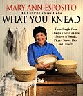 What You Knead Three Simple Yeast Doughs