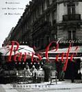 Paris Cafe Cookbook Rendezvous & Recipes from 50 Best Cafes
