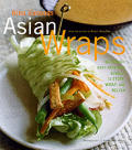 Asian Wraps Deliciously Easy Hand Held Bundles To Stuff Wrap & Relish