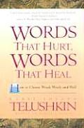 Words That Hurt Words That Heal How to Choose Words Wisely & Well