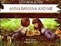 Anna Banana & Me