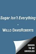 Sugar Isnt Everything