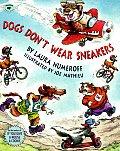 Dogs Dont Wear Sneakers