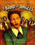 Band Of Angels A Story Inspired By the Jubilee Singers