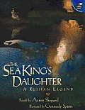 Sea Kings Daughter A Russian Legend