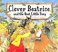 Clever Beatrice & The Best Little Pony