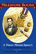 Three Minute Speech Lincolns Remarks at Gettysburg
