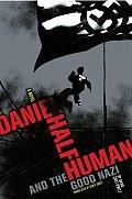 Daniel Half Human & The Good Nazi