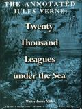 Twenty Thousand Leagues under the Sea: The Annotated Jules Verne